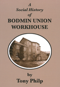 A Social History of Bodmin Union Workhouse
